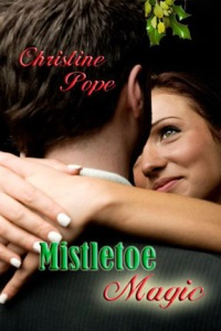 Mistletoe Magic by Christine Pope