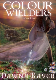 Colour Wielders by Dawna Raver
