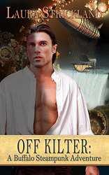 Off Kilter--steampunk romance, Laura Strickland, Wild Rose Press, airships, automatons, steampunk