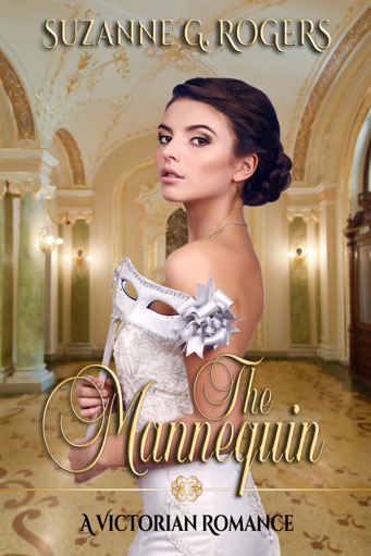 he Mannequin by Suzanne G. Rogers, available at Amazon, historical romance